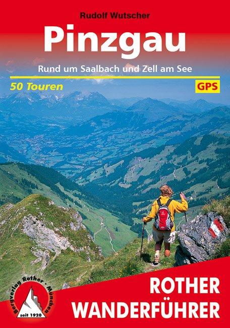 Pinzgau | Rother Wanderführer (wandelgids) 9783763342129  Bergverlag Rother RWG  Wandelgidsen Salzburg, Karinthië, Tauern, Stiermarken