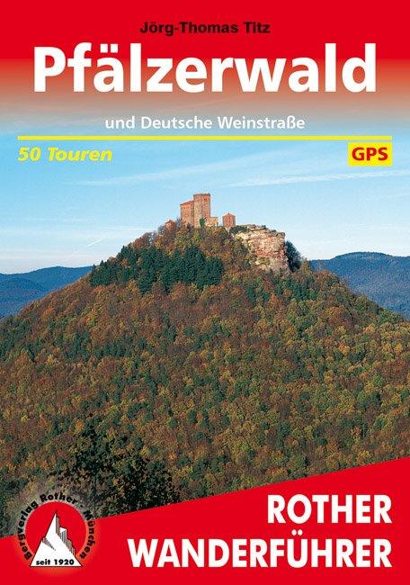 Pfälzerwald | Rother Wanderführer (wandelgids) 9783763342686  Bergverlag Rother RWG  Wandelgidsen, Wijnreisgidsen Eifel, Moezel, Rheinland-Pfalz
