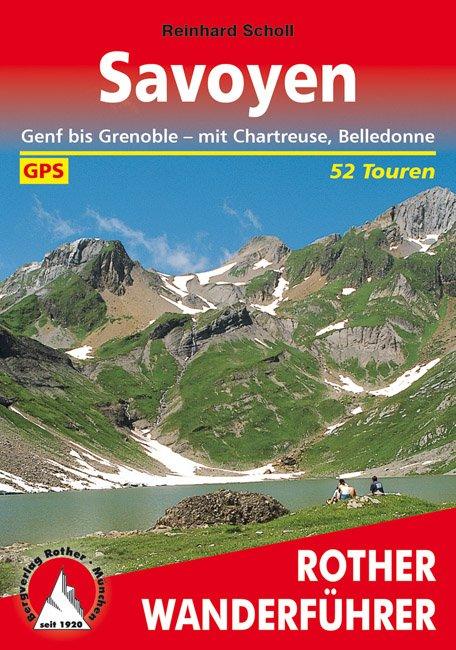 Savoyen -  Savoie | Rother Wanderführer (wandelgids) 9783763343218  Bergverlag Rother RWG  Wandelgidsen Chartreuse, Bauges, Vanoise