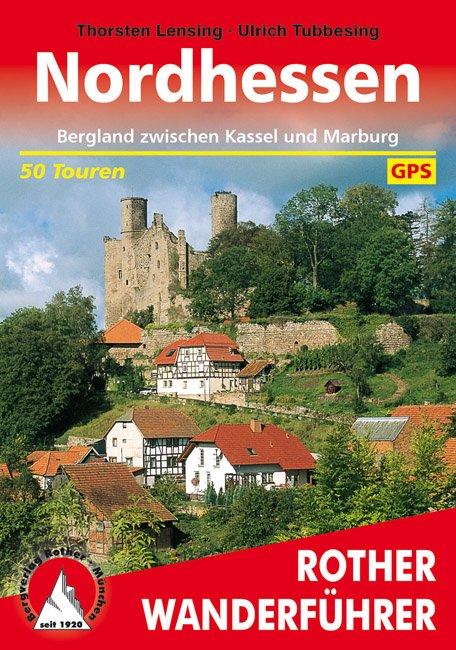 Nordhessen | Rother Wanderführer (wandelgids) 9783763343461  Bergverlag Rother RWG  Wandelgidsen Hessen