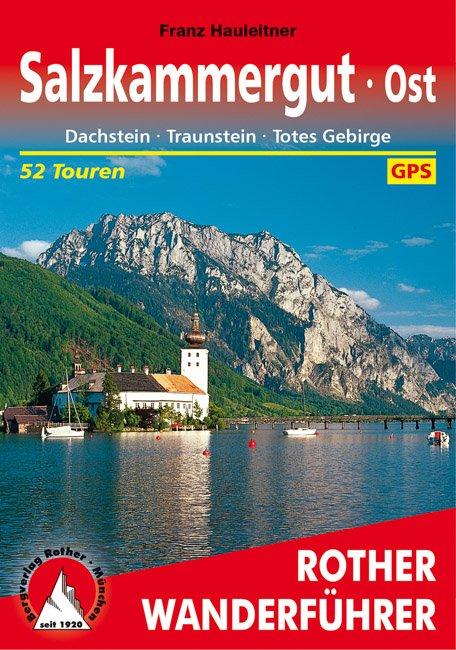 Salzkammergut Ost   Rother Wanderführer (wandelgids) 9783763343843 Franz Hauleitner Bergverlag Rother RWG  Wandelgidsen Salzburg, Karinthië, Tauern, Stiermarken