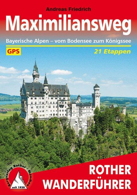 Maximiliansweg | Rother Wanderführer (wandelgids) 9783763344413  Bergverlag Rother RWG  Meerdaagse wandelroutes, Wandelgidsen Beierse Alpen
