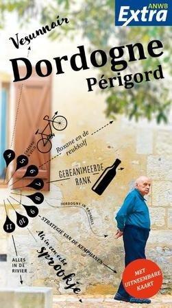 ANWB Extra reisgids Dordogne, Périgord 9789018044374  ANWB ANWB Extra reisgidsjes  Reisgidsen Dordogne