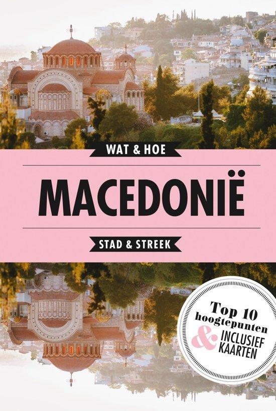 Wat & Hoe: Macedonië 9789021572987  Kosmos Wat & Hoe  Reisgidsen Servië, Bosnië-Hercegovina, Macedonië, Kosovo, Montenegro