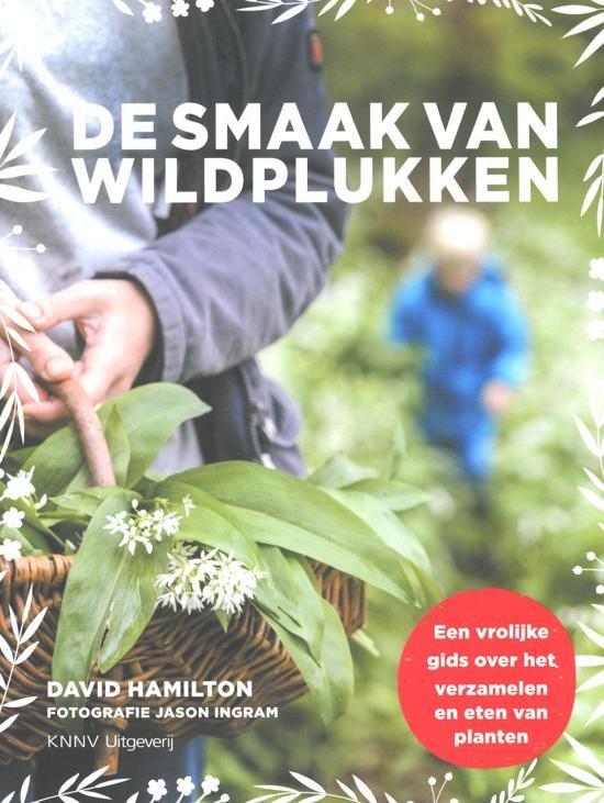 De smaak van wildplukken 9789050116909 David Hamilton KNNV   Culinaire reisgidsen, Natuurgidsen Benelux