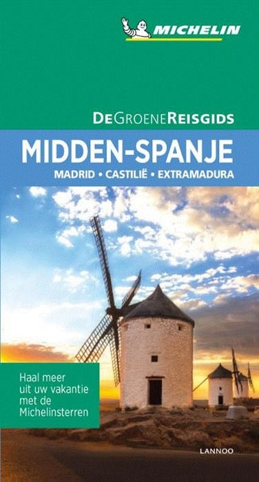 Midden-Spanje | Michelin reisgids 9789401457279  Michelin Michelin Groene gidsen  Reisgidsen Madrid, Castilië, Extremadura, Valencia (Costa Blanca)