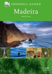 Crossbill Guide Madeira | natuurreisgids 9789491648175  Crossbill Guides Foundation / KNNV Nature Guides  Natuurgidsen Madeira