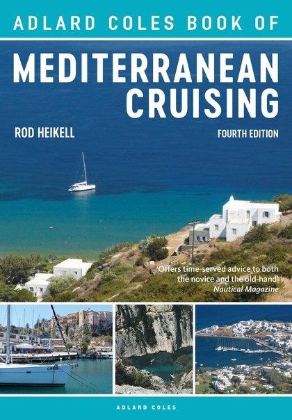 The RYA Book of Mediterranean Cruising 9781472951236 Rod Heikell Adlard Coles   Watersportboeken Zuid-Europa / Middellandse Zee