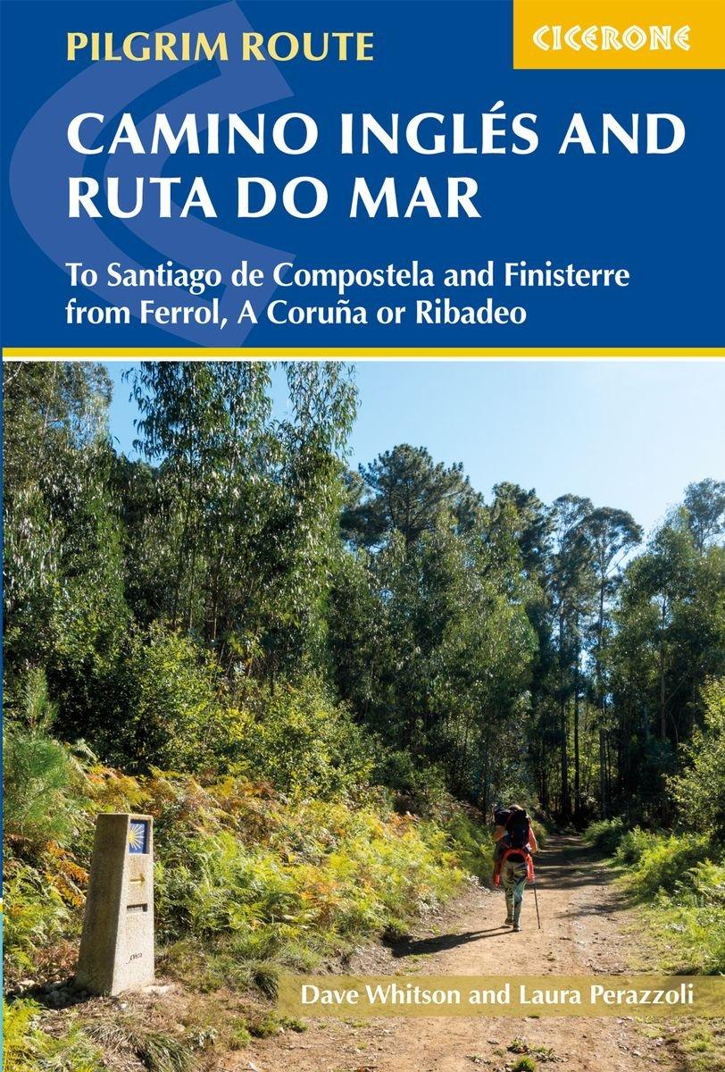 The Camino Ingles and Ruta do Mar 9781786310064 Dave Whitson, Laura Perazzoli Cicerone Press   Santiago de Compostela, Wandelgidsen Noordwest-Spanje, Compostela, Picos de Europa