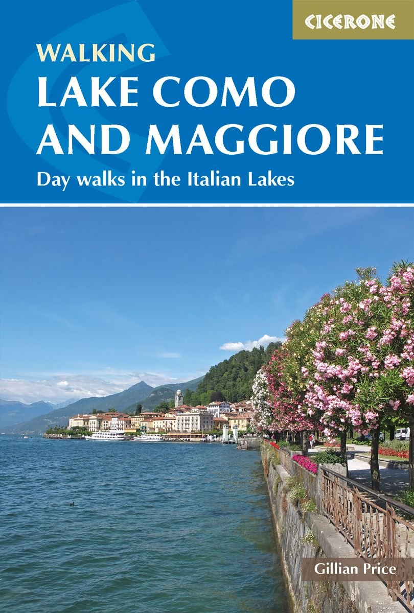 Walking Lake Como and Maggiore 9781786310231  Cicerone Press   Wandelgidsen Ligurië, Piemonte, Lombardije