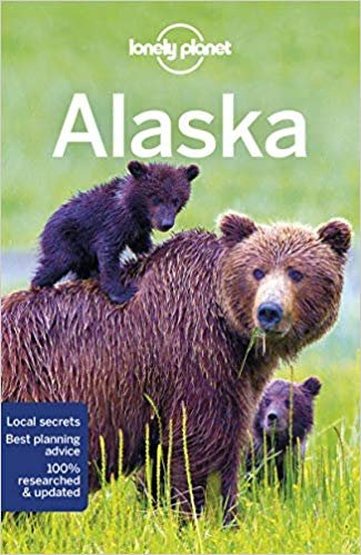 Lonely Planet Alaska 9781786574589  Lonely Planet Travel Guides  Reisgidsen Alaska