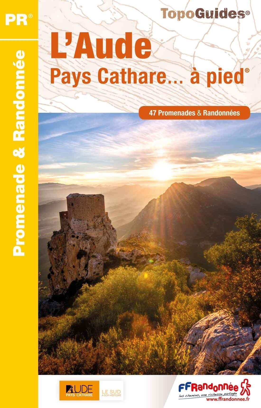 D011  l'Aude Pays Cathare... à pied 9782751410239  FFRP Topoguides  Wandelgidsen Franse Pyreneeën, Toulouse, Gers, Garonne, Languedoc, Hérault, Aude, Tarn