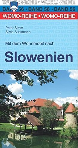 Mit dem Wohnmobil nach Slowenien 9783869035659  Womo   Op reis met je camper, Reisgidsen Slovenië