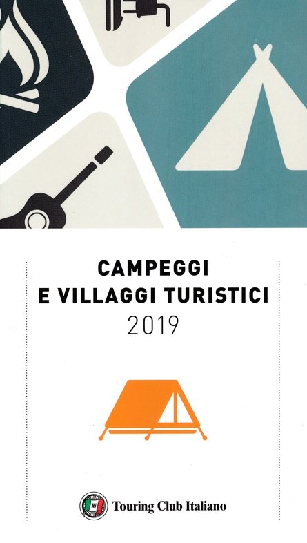 TCI Campeggi e villaggi turistici Italia 2019 9788836575343  TCI   Campinggidsen Italië