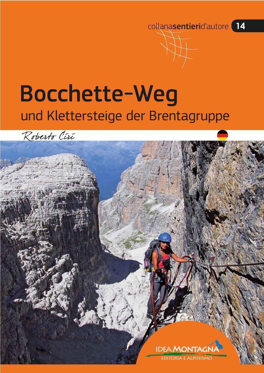 Bocchete-Weg und Klettersteige der Brentagruppe 9788885468702  Idea Montagna   Klimmen-bergsport Zuidtirol, Dolomieten, Friuli, Venetië, Emilia-Romagna