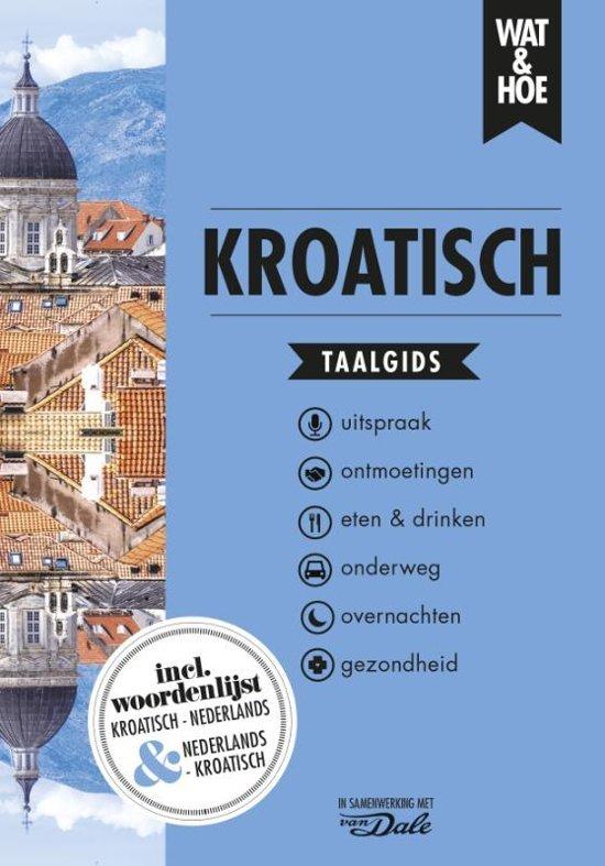 Wat en Hoe: Kroatisch | taalgids 9789021571454  Kosmos Wat en Hoe Taalgids  Taalgidsen en Woordenboeken Kroatië