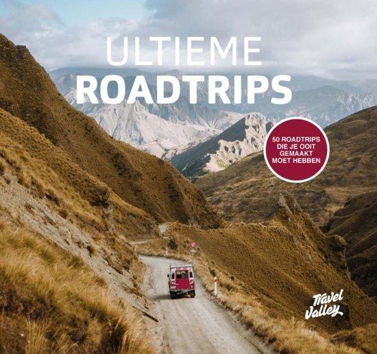 Ultieme Roadtrips 9789021571546  Kosmos   Reisgidsen Wereld als geheel