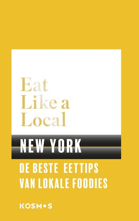 Eat Like a Local: New York 9789021571584  Kosmos Eat Like a Local  Culinaire reisgidsen New York, Pennsylvania, Washington DC