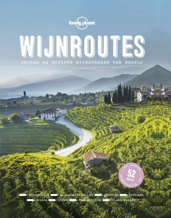Lonely Planet: Wijnroutes 9789021572567  Kosmos   Culinaire reisgidsen, Wijnreisgidsen Wereld als geheel