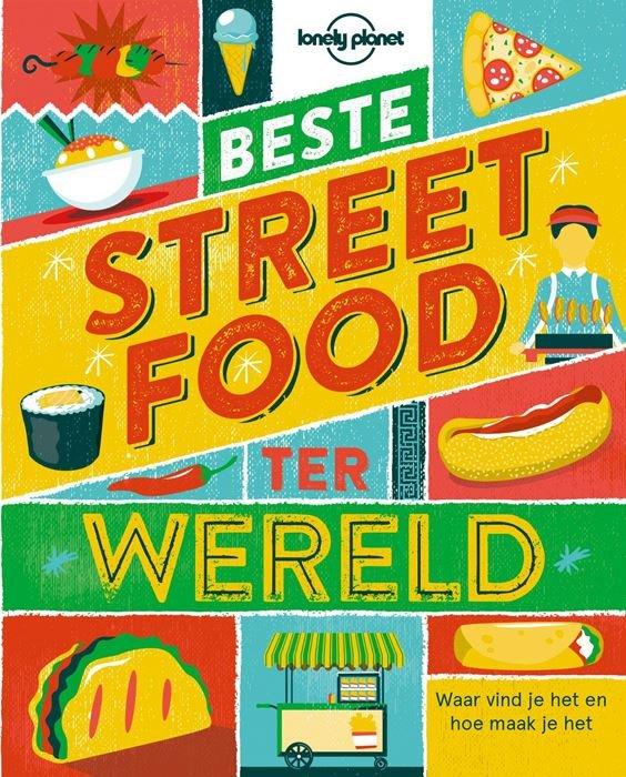 Beste Streetfood ter wereld | Lonely Planet 9789021573366  Kosmos Lonely Planet  Culinaire reisgidsen, Cadeau-artikelen Wereld als geheel