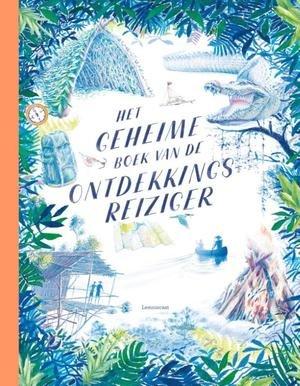 Het geheime boek van de ontdekkingsreiziger 9789047711391  Lemniscaat   Kinderboeken, Reisverhalen Brazilië