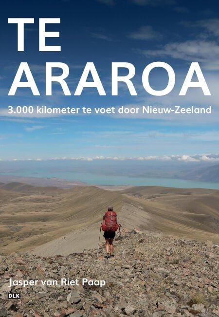 Te Araroa | Jasper van Riet Paap 9789082738360 Jasper van Riet Paap Pumbo   Reisverhalen Nieuw Zeeland