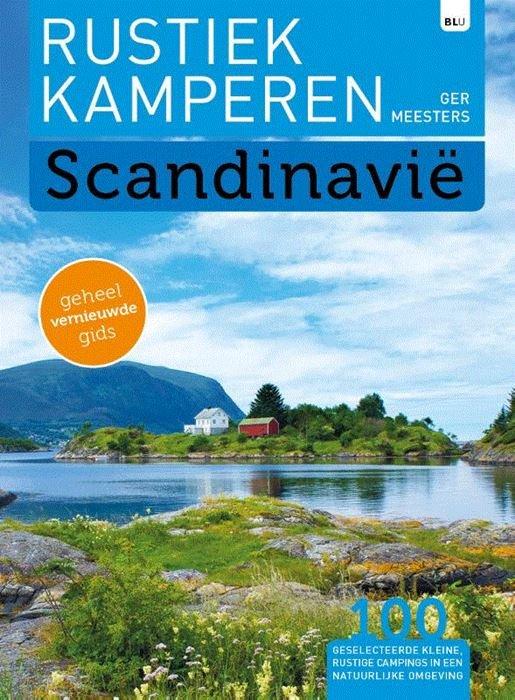 Rustiek Kamperen in Scandinavie 9789082955026  Bert Loorbach Rustiek Kamperen in  Cadeau-artikelen, Campinggidsen Scandinavië & de Baltische Staten