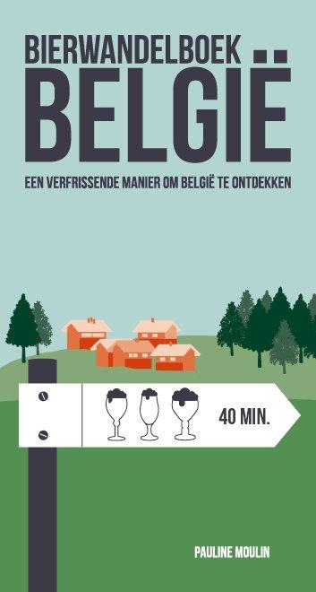 Bierwandelboek België 9789460582448 Pauline Moulin Luster   Culinaire reisgidsen, Wandelgidsen België & Luxemburg
