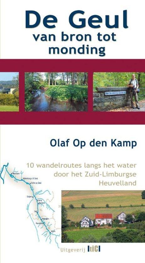 De Geul van bron tot monding 9789493048058 Olaf Op den Kamp TIC   Wandelgidsen Maastricht en Zuid-Limburg