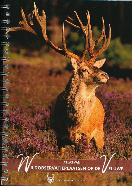 Atlas van Wildobservatieplaatsen op de Veluwe EDELHERT  Vereniging het Edelhert   Natuurgidsen Arnhem en de Veluwe