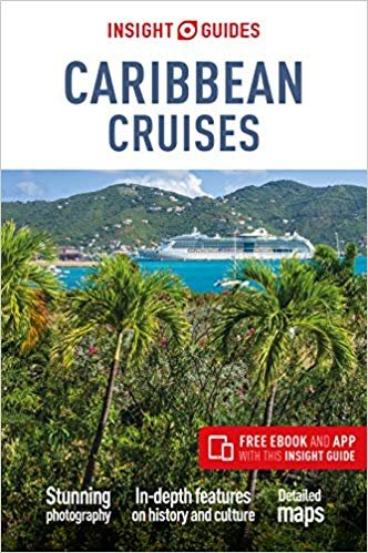 Insight Guide Caribbean Cruises 9781789190755  APA Insight Guides/ Engels  Reisgidsen Caribisch Gebied