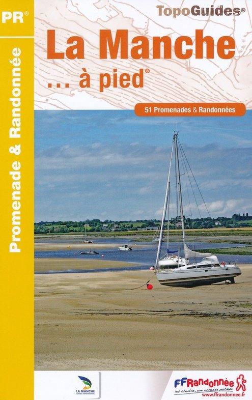 D050  La Manche... à pied 9782751409202  FFRP Topoguides  Wandelgidsen Normandië