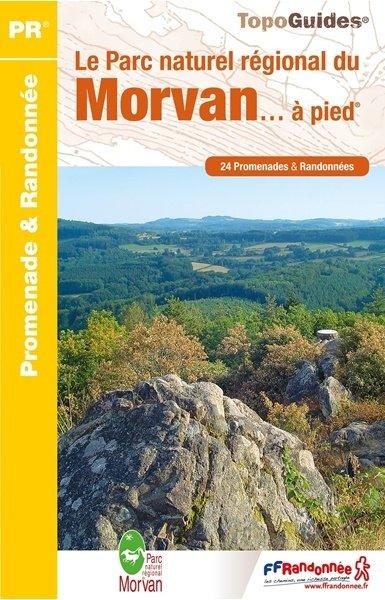 PN22 Morvan à pied, le Parc Naturel du 9782751410055  FFRP Topoguides  Wandelgidsen