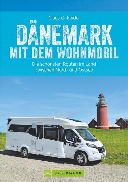 Dänemark mit dem Wohnmobil 9783734310683  Bruckmann Bruckmann, mit dem Wohnmobil  Reisgidsen, Op reis met je camper Denemarken