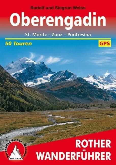 Oberengadin | Rother Wanderführer (wandelgids) 9783763340422  Bergverlag Rother RWG  Wandelgidsen Graubünden, Tessin