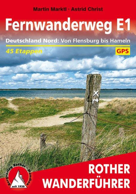 Fernwanderweg E1 Deutschland Nord | Rother Wanderführer 9783763345519  Bergverlag Rother RWG  Meerdaagse wandelroutes, Wandelgidsen Noordwest-Duitsland