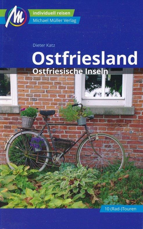Ostfriesland | reisgids 9783956546082  Michael Müller Verlag   Reisgidsen Schleswig-Holstein, Hamburg, Niedersachsen