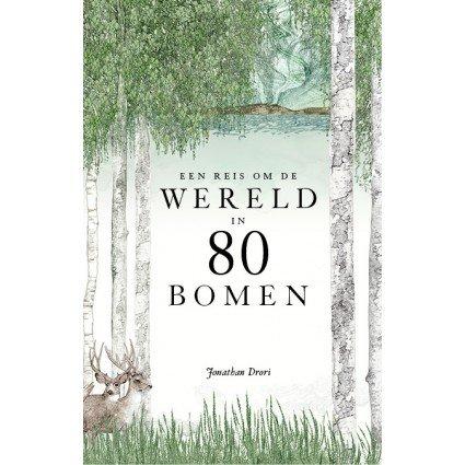 Een reis om de wereld in 80 bomen   Jonathan Drori 9789024585199 Jonathan Drori Luitingh - Sijthoff   Natuurgidsen, Plantenboeken Wereld als geheel