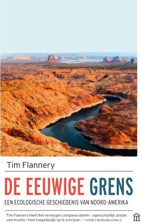 De Eeuwige Grens | Tim Flannery 9789046707388 Tim Flannery Atlas-Contact   Historische reisgidsen, Natuurgidsen, Landeninformatie Noord-Amerika
