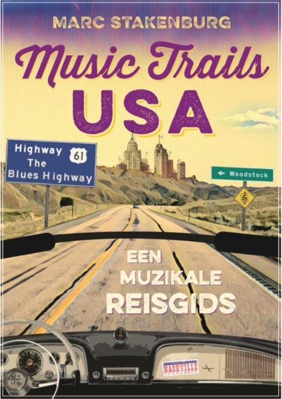 Music Trails USA | een muzikale reisgids 9789070024956 Marc Stakenburg JEA   Cadeau-artikelen, Muziek, Reisgidsen Verenigde Staten