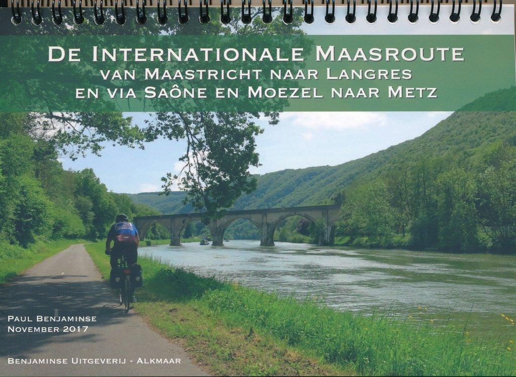 De Internationale Maasroute * 9789077899243  Benjaminse Uitgeverij Onbegrensd Fietsen  Fietsgidsen Noord- en Oost-Frankrijk, Wallonië (Ardennen)