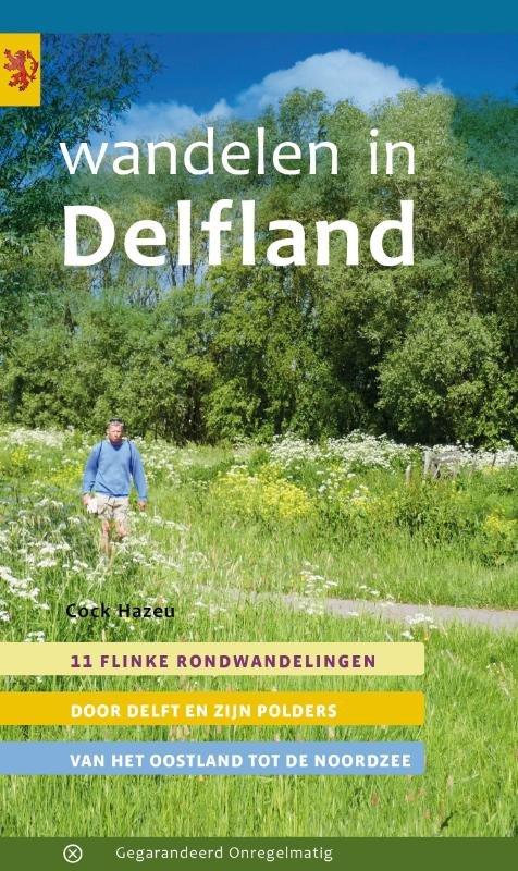 Wandelen in Delfland 9789078641742 Cock Hazeu Gegarandeerd Onregelmatig   Wandelgidsen Den Haag, Rotterdam en Zuid-Holland