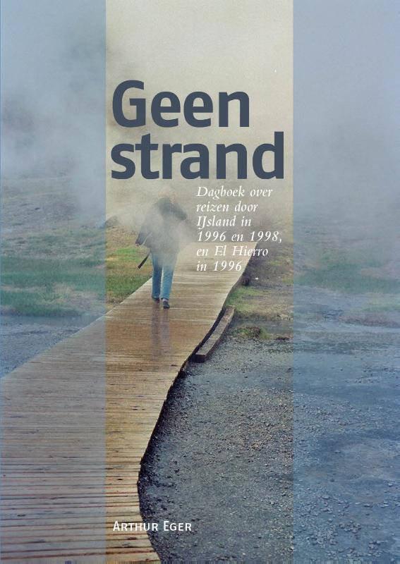 Geen Strand | Arthur Eger 9789082938722 Arthur Eger Blauw Zand   Cadeau-artikelen, Reisgidsen, Reisverhalen IJsland