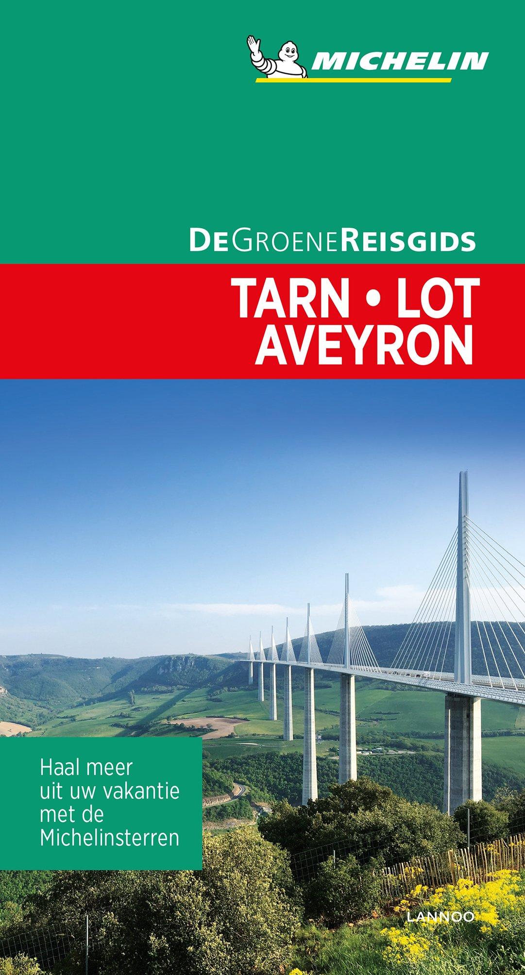 Tarn, Lot, Aveyron | Michelin reisgids 9789401457156  Michelin Michelin Groene gidsen  Reisgidsen Cevennen, Lozère, Gard en Aveyron, Dordogne, Lot, Tarn