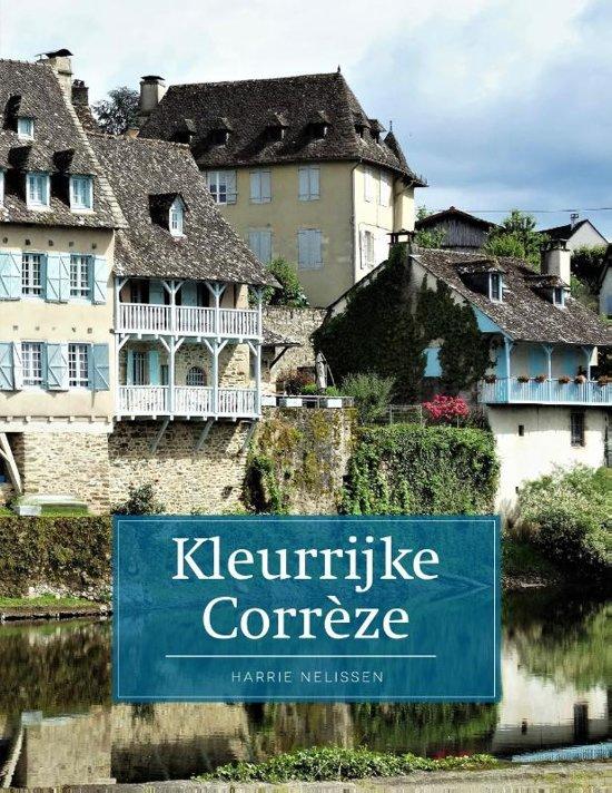 Kleurrijk Corrèze   reisgids 9789492920607  Edicola   Reisgidsen Creuse, Corrèze