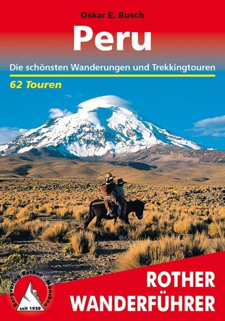 Peru | Rother Wanderführer (wandelgids) * RWG PERU  Bergverlag Rother RWG  Wandelgidsen Peru