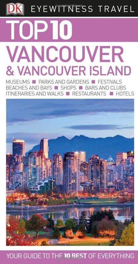 Vancouver and Vancouver Island | reisgids 9780241311530  Dorling Kindersley Eyewitness Top 10 Guides  Reisgidsen West-Canada, Rockies