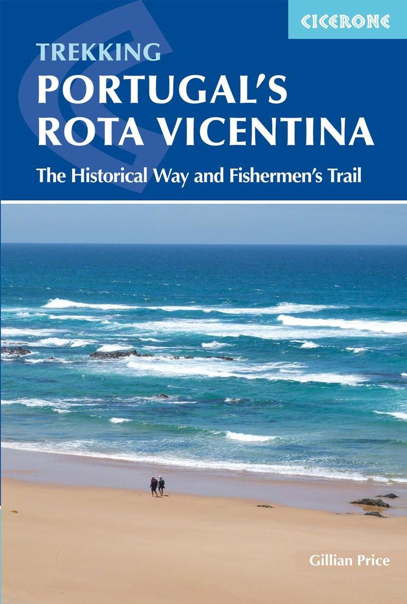 Portugal's Rota Vicentina | wandelgids 9781852849603  Cicerone Press   Meerdaagse wandelroutes, Wandelgidsen Zuid-Portugal, Algarve