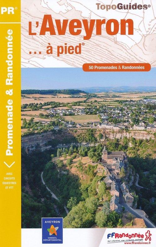 D012  Aveyron... à pied   wandelgids 9782751409134  FFRP Topoguides  Wandelgidsen Cevennen, Lozère, Gard en Aveyron