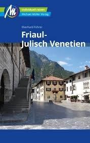 Friaul-Julisch Venetien   reisgids Friuli, Triëst 9783956545801  Michael Müller Verlag   Reisgidsen Zuidtirol, Dolomieten, Friuli, Venetië, Emilia-Romagna